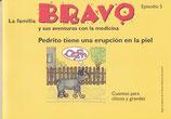 La familia BRAVO y sus aventuras con la medicina, Episodio 5