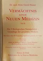 Vermächtnis einer Neuen Medizin (Teil I & II)
