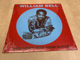 William Bell - You Don't Miss Your Water