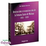 Destrucción y reconstrucción de la Semana Sta de Málaga
