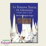 Libro: Semana Santa de Granada entre ayer y hoy