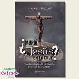 Libro: ¿Murió Jesús en la Cruz?