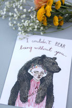 "Print ""I Couldn't Bear Being Without You"""
