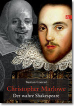 Der wahre Shakespeare: Christopher Marlowe