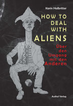 How to deal with Aliens - über den Umgang mit den Anderen