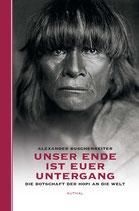 UNSER ENDE IST EUER UNTERGANG               Die Botschaft der Hopi an die Welt