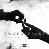 Chuuwee & Trizz - Two Puff Pass (Digital)