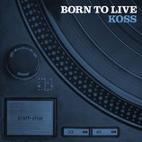 Koss - Born To Live (CD)