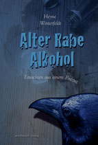 Alter Rabe Alkohol - Einsichten aus einem Entzug