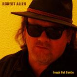 """CD """"Tough But Gentle"""" - Robert Allen"""