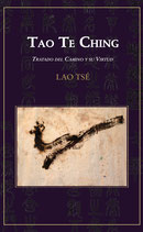 Tao Te Ching. Tratado del camino y su verdad