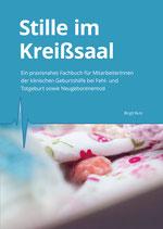 """""""Stille im Kreißsaal"""" - ein praxisnahes Fachbuch für die klinische Geburtshilfe"""