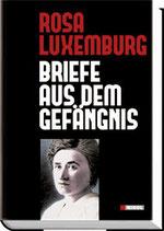 Rosa Luxemburg, Briefe aus dem Gefängnis