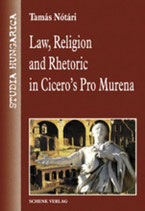 Tamas Notari, Law, Religion and Rhetoric in Cicero's Pro Murena