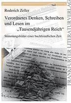 Zeller Roderich, Verordnetes Denken, Schreiben und Lesen im Tausendjährigen Reich
