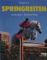 Fürth Elisabeth, Springreiten - Grosse Pferde - berühmte Reiter (antiquarisch)