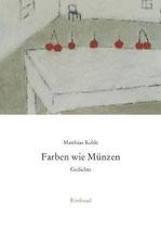 Kehle Matthias, Farben wie Münzen - Gedichte
