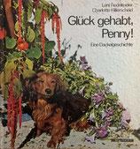 Fiedelmeier Leni, Glück gehabt, Penny!  - Eikne Dackelgeschichte (antiquarisch)