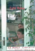 Kiefer Reinhard, Café Moka - Nachschreibungen zu Agadir