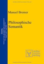 Bremer Manuel, Philosophische Semantik