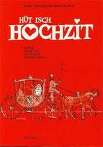 Emmy Grawehr-Fankhauser, Hüt isch Hochzit
