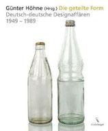 Günter Höhne, Die geteilte Form - deutsch-deutsche Designaffären 1949-1989
