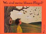 Gaisbauer Hubert, Wo sind meine blauen Flügel (antiquarisch)