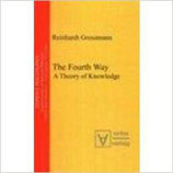 Reinhardt Grossmann, The Fourth Way: A Theory of Knowledge (Reprint Philosophy. Modern Classics in Analytical Philosophy)