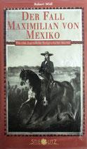 Widl Robert, Der Fall Maximilian von Mexiko - Wie eine Jugendliebe Weltgeschichte machte