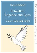 Dahdal Naser, Schneller: Legende und Epos - Vater, Sohn und Enkel