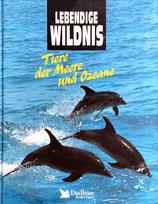 Lebendige Wildnis - Tiere der ;Meere und Ozeane (antiquarisch)