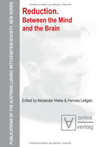 Hieke Alexander, Reduction: Between the Mind and the Brain (Austrian Ludwig Wittgenstein Society, Band 12)