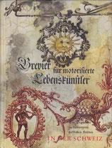 Brevier für motorisierte Lebenskünstler - Ein Wegweiser zu kultivierten gastlichen Stätten in der Schweiz (antiquarisch)