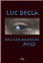 Luc Degla, Das afrikanische Auge