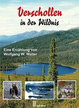 Walter Wolfgang W., Verschollen in der Wildnis
