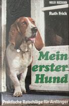 Frick Ruth, Mein erster Hund (antiquarisch)