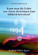 Lothar Richard Riehl, Kann man die Lehre von einem dreieinigen Gott biblisch beweisen?