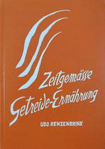 Renzenberger Udo, Zeitgemässe Gedreide-Ernährung (antiquarisch)