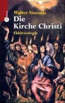 Walter Simonis, Die Kirche Christi - Ekklesiologie