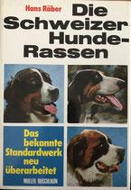 Räber Hans, Die Schweizer Hunde-Rassen (antiquarisch)