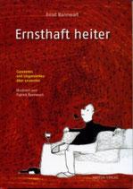 Ernst Bannwart, Ernsthaft heiter