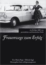 Popp Eva M., Frauenwege zum Erfolg - Ein Erfolgs-ABC aus persönlicher und historischer Sicht (antiquarisch)