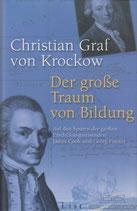 Krockow Christian Graf von, Der grosse Traum von Bildung - Auf den Spuren der grossen Entdeckungsreisenden James Cook und Georg Forster