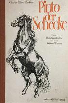 Perkins Charles, Pinto der Schecke (antiquarisch)