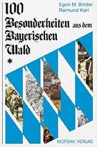 Binder Egon M. / Karl Raimund, 100 Besonderheiten aus dem Bayerischen Wald (antiquarisch)