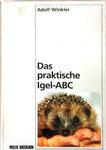 Winkler Adolf, Das praktische Igel-ABC (antiquarisch)