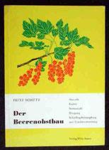 Schütz Fritz, Der Beerenobstbau (antiquarisch)