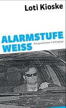 Kioske Loti, Alarmstufe weiss - Kurzgeschichten in Schräglage