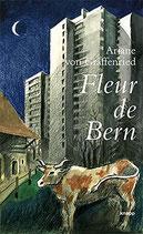 Graffenried Ariane von, Fleur de Bern