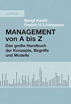 Karlöf Bengt / Lövingsson Fredrik H., Management von A bis Z - Das grosse Handbuch der Konzepte, Begriffe und Modelle (antiquarisch)